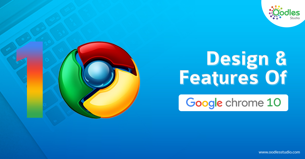 Design And Features Of Google Chrome 10